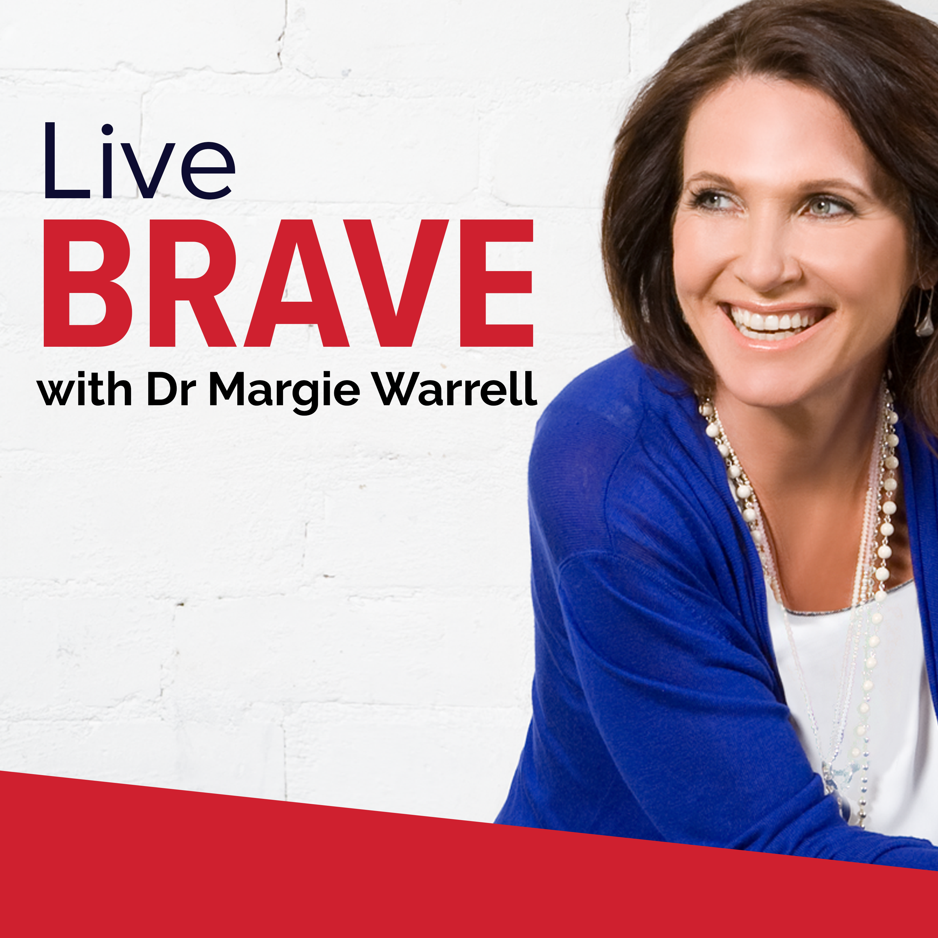 Live Brave with Dr Margie Warrell show art