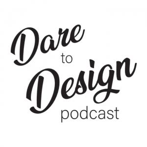 The Dare to Design Podcast