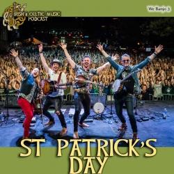 Irish and Celtic Music Podcast: St Patrick's Day Playlist