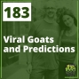 Artwork for 183 Viral Goats and Predictions