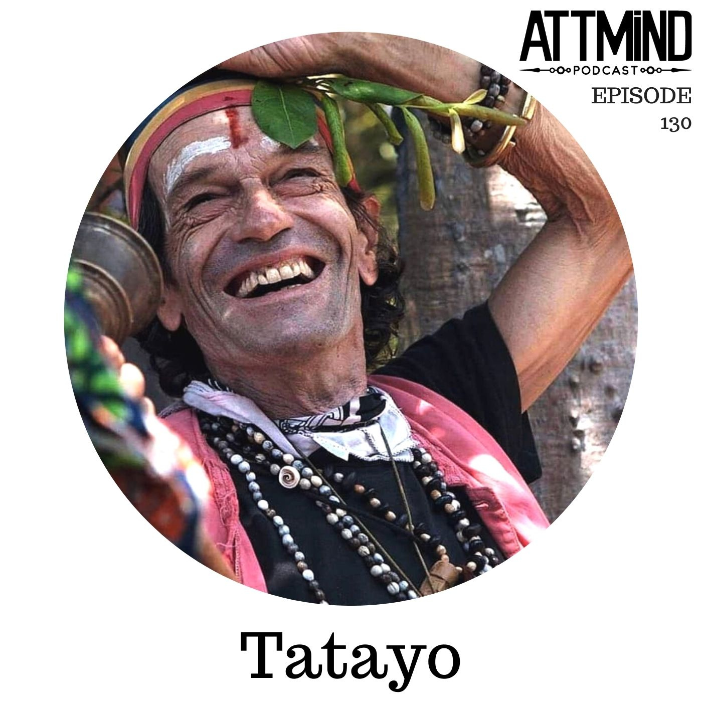 Iboga And The Bwiti School Of Life | Tatayo ~ ATTMind 130