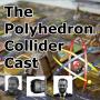 Artwork for Polyhedron Collider Cast Episode 2