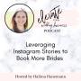 Artwork for Leveraging Instagram Stories to Book More Brides