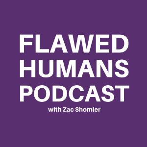 Flawed Humans Podcast