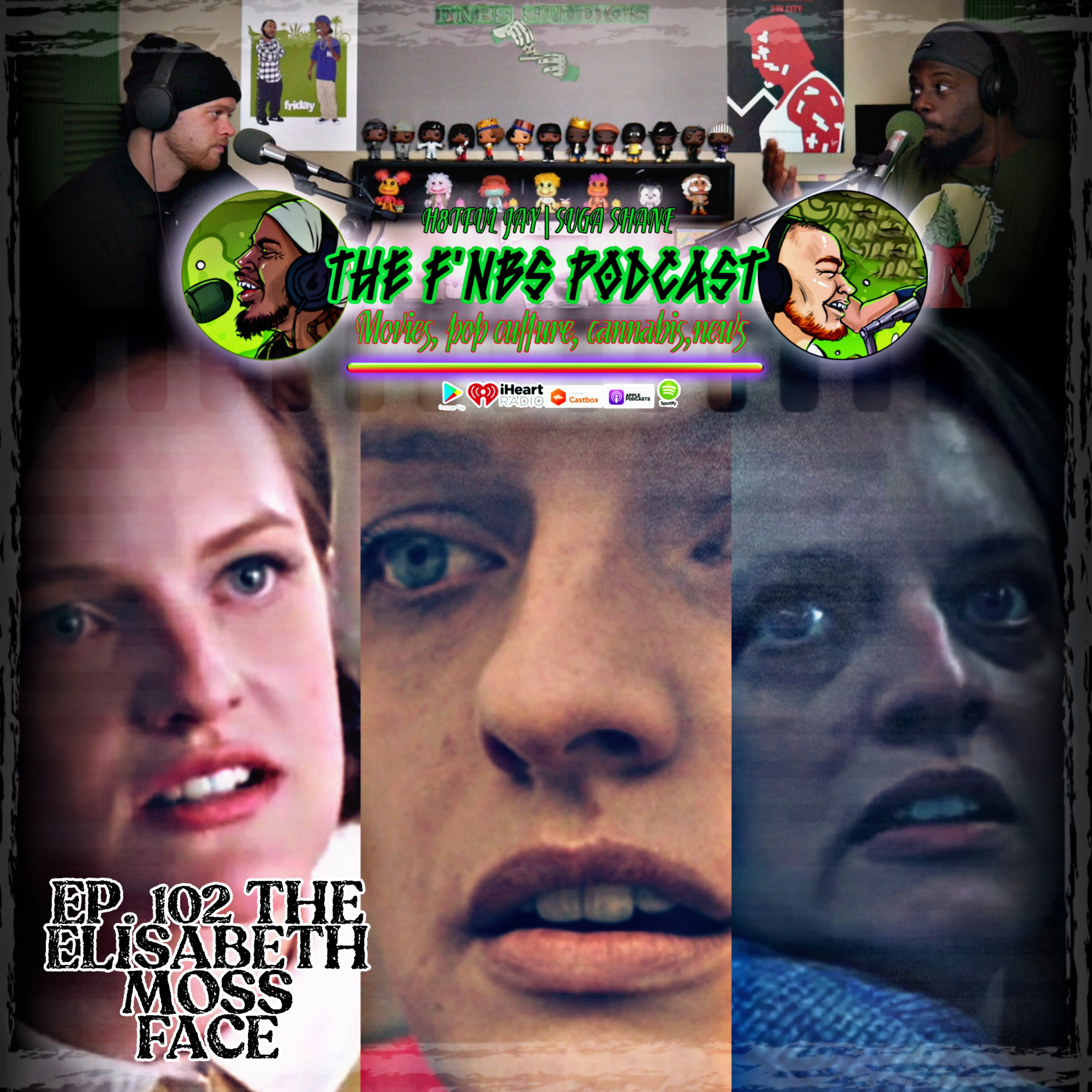 """Artwork for THE F'NBS PODCAST EP. 102 """"ELISABETH MOSS FACE""""