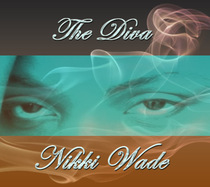 The Diva: Nikki Wade