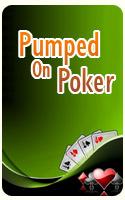 Pumped On Poker  09-03-08