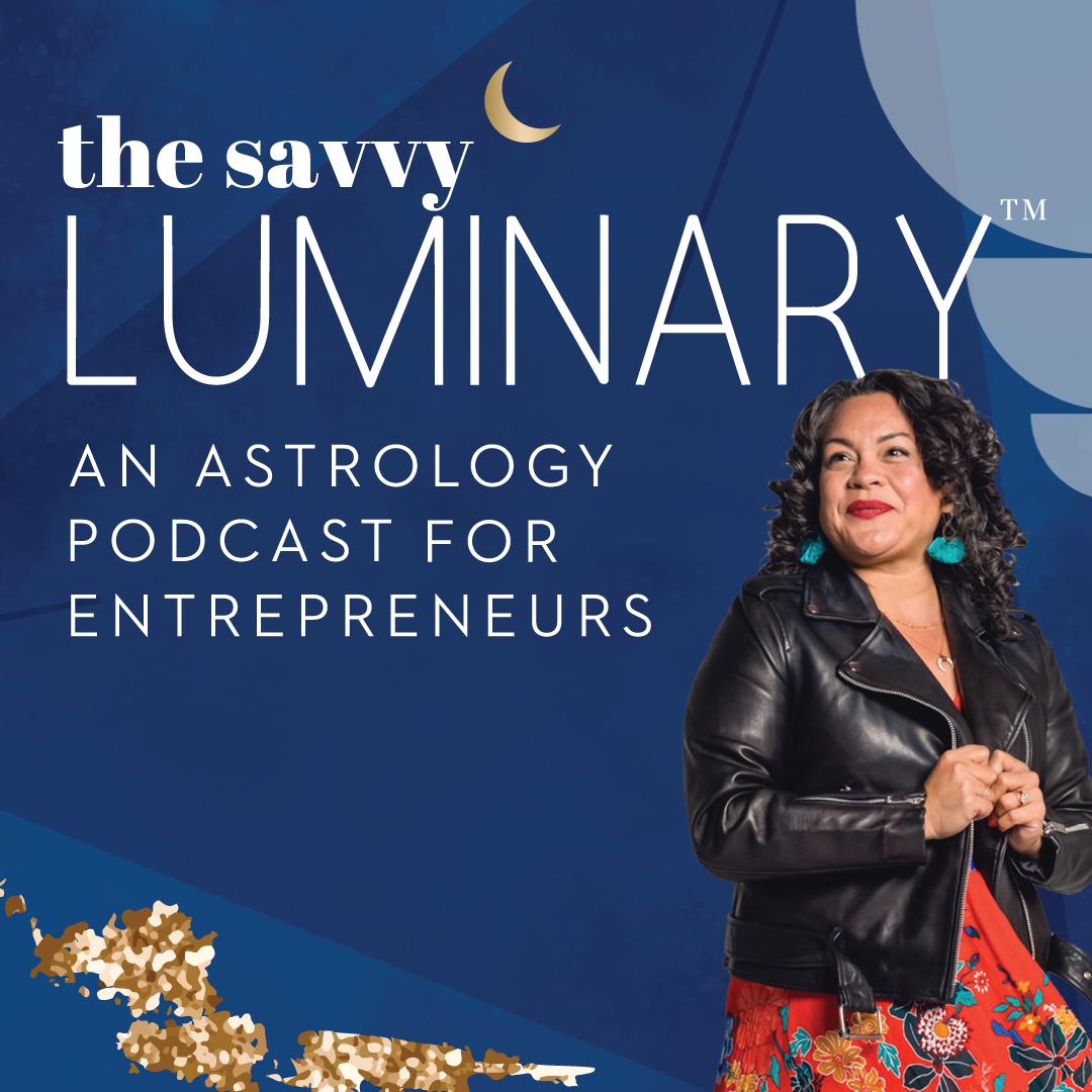 The Savvy Luminary: Astrology for Entrepreneurs show art