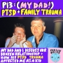 Artwork for BONUS: (MY DAD) PTSD + Family Trauma
