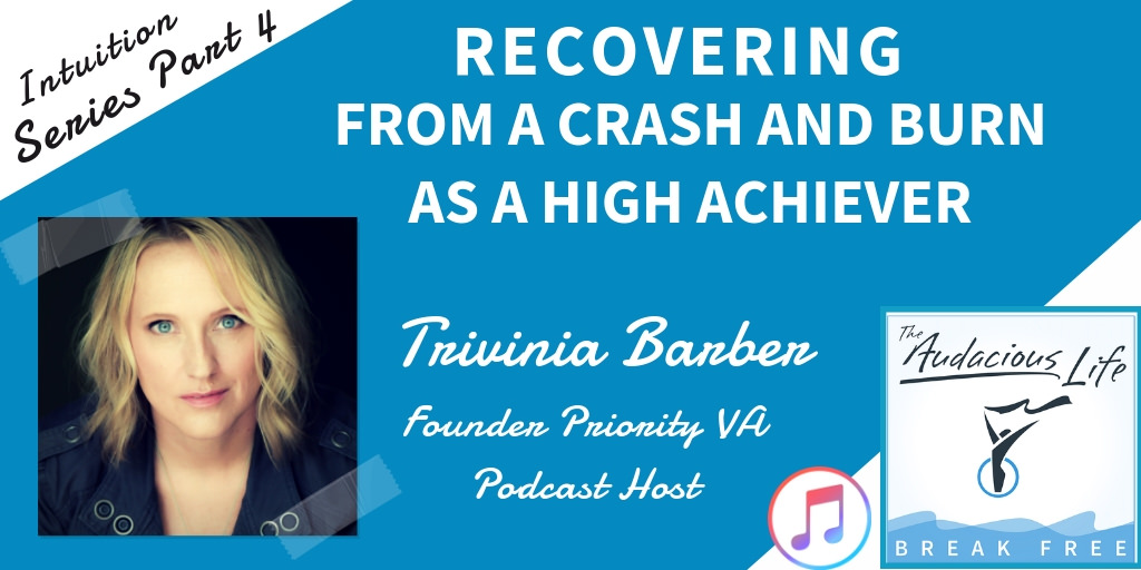 Recovering from a Crash and Burn as a High Achiever How Trivinia Barber Revived Herself, Shifted Gears, and is Learning to Thrive with Boundaries