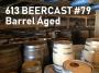 Artwork for 613Beercast #79 - Barrel Aged
