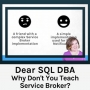 Artwork for Why Don't You Teach Service Broker?