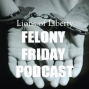 Artwork for Felony Friday Ep. 003: Regina Hufnagel, Corrections Officer to Drug War Opponent