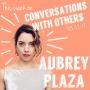 Artwork for Episode 5: Aubrey Plaza
