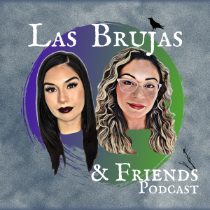 Las Brujas and Friends Podcast