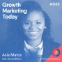 Artwork for GMT033: Getting To $100K MRR The Lean Way - Asia Matos