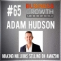 Artwork for Making Millions Selling on Amazon with Adam Hudson - BGP 65