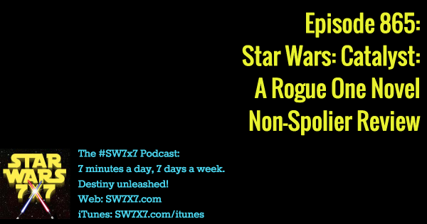 865: Star Wars: Catalyst: A Rogue One Novel - Non-Spolier Review