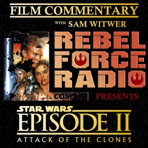 Film Commentary with Sam Witwer: Attack of the Clones