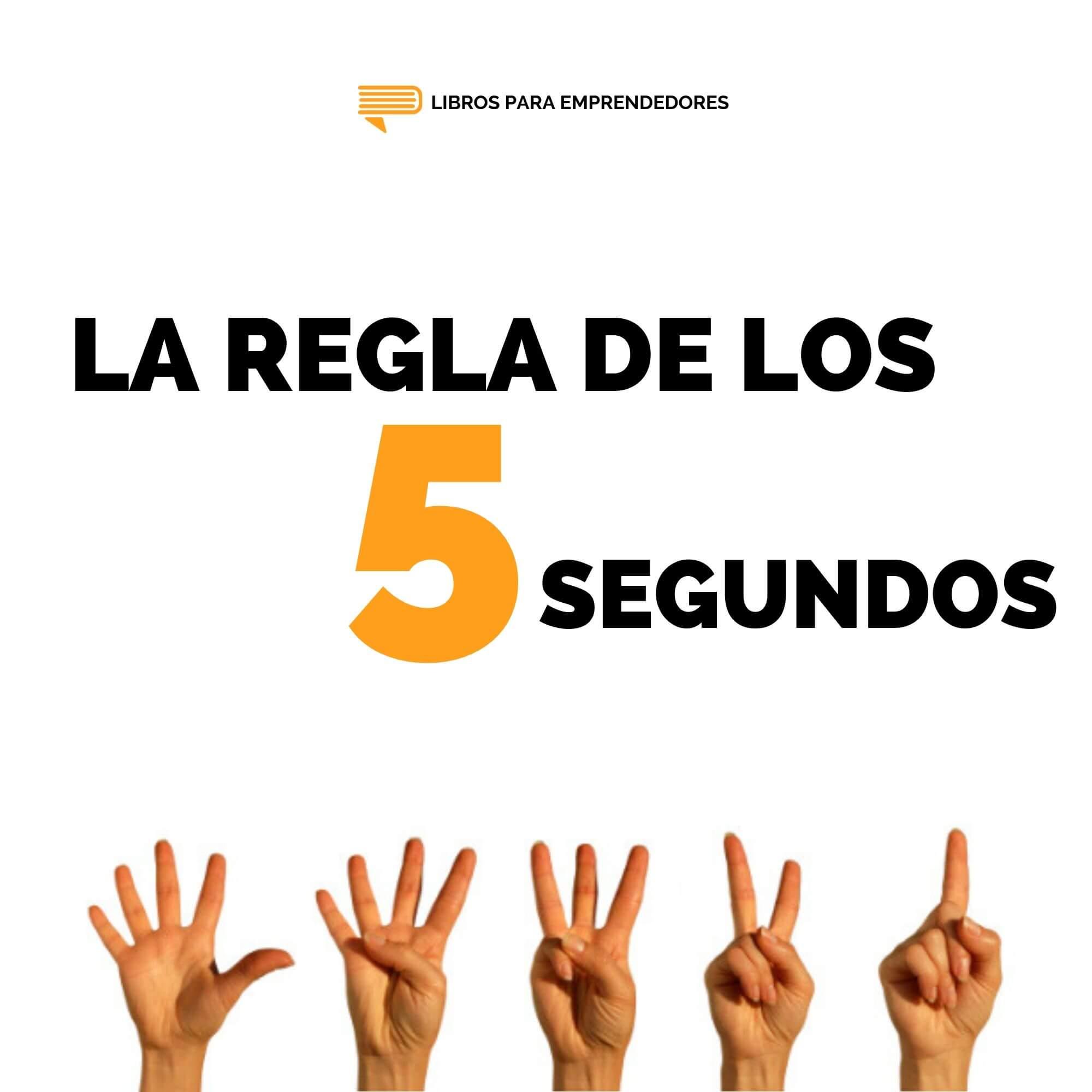 #113 La Regla de los 5 Segundos - Un Resumen de Libros para Emprendedores