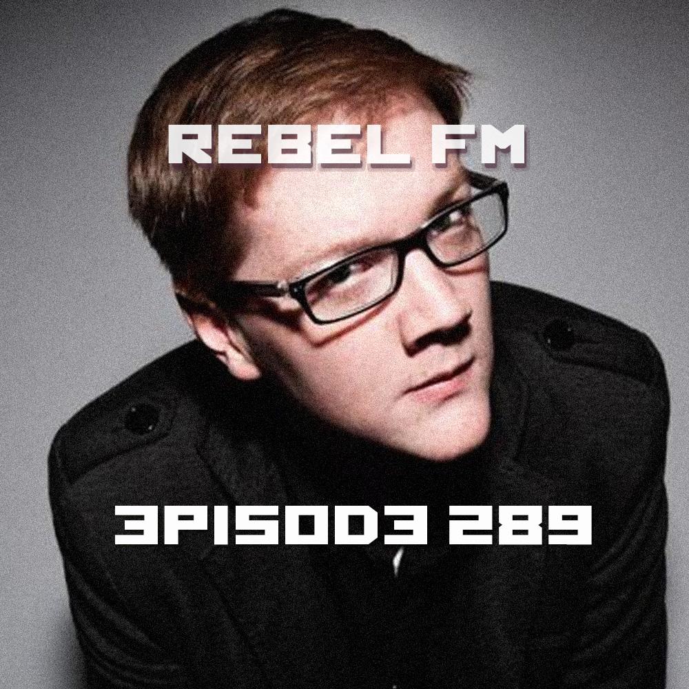 Rebel FM Episode 289 - 04/01/2016