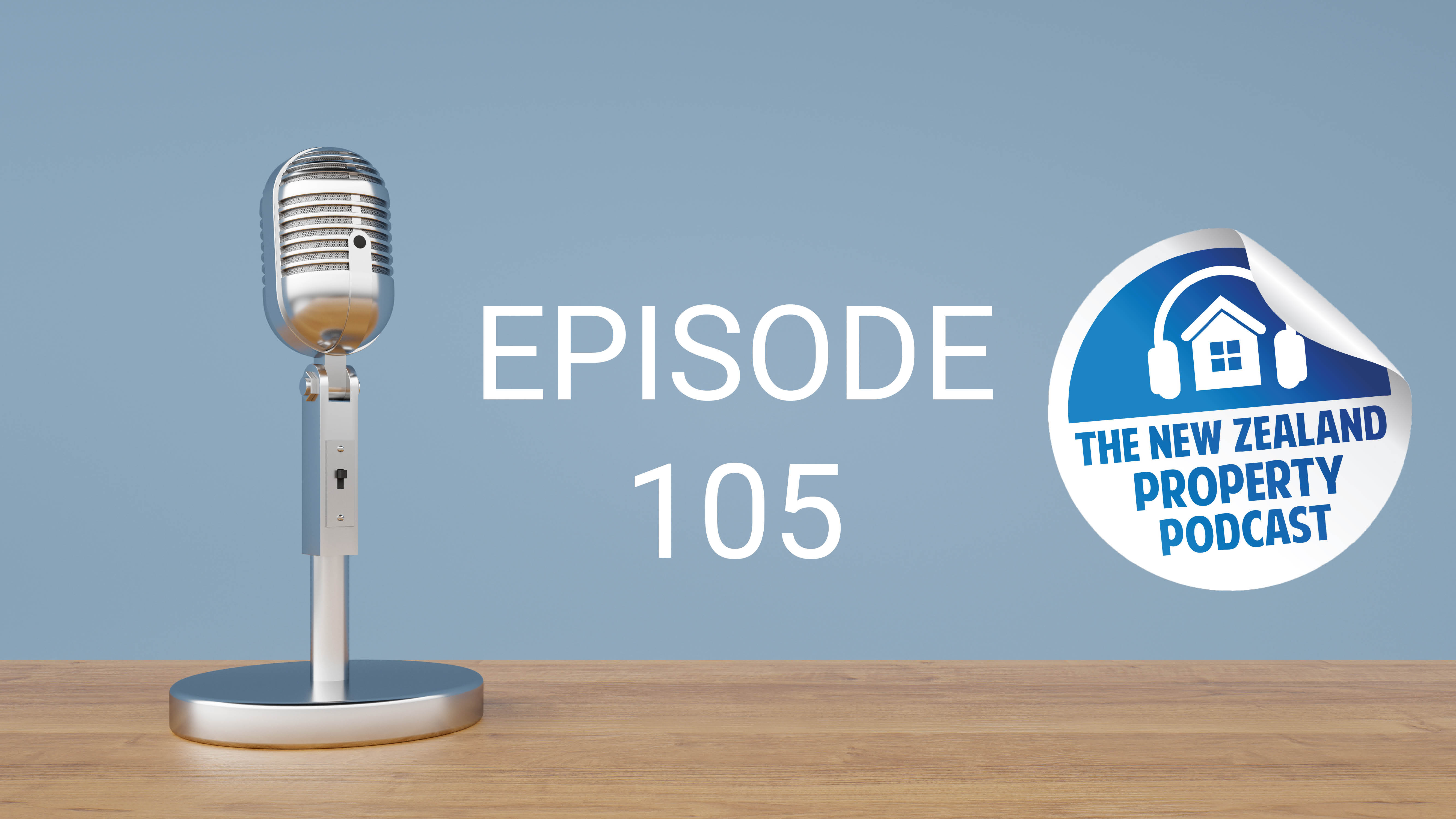New Zealand Property Podcast Episode 105