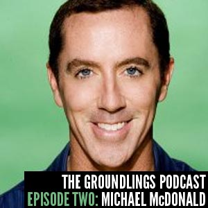The Groundlings Podcast: 02: Michael McDonald