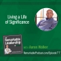 Artwork for Living a Life of Significance with Aaron Walker