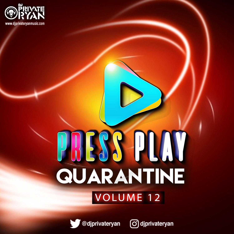 Private Ryan Presents Press Play Quarantine 12 (The Flashback)