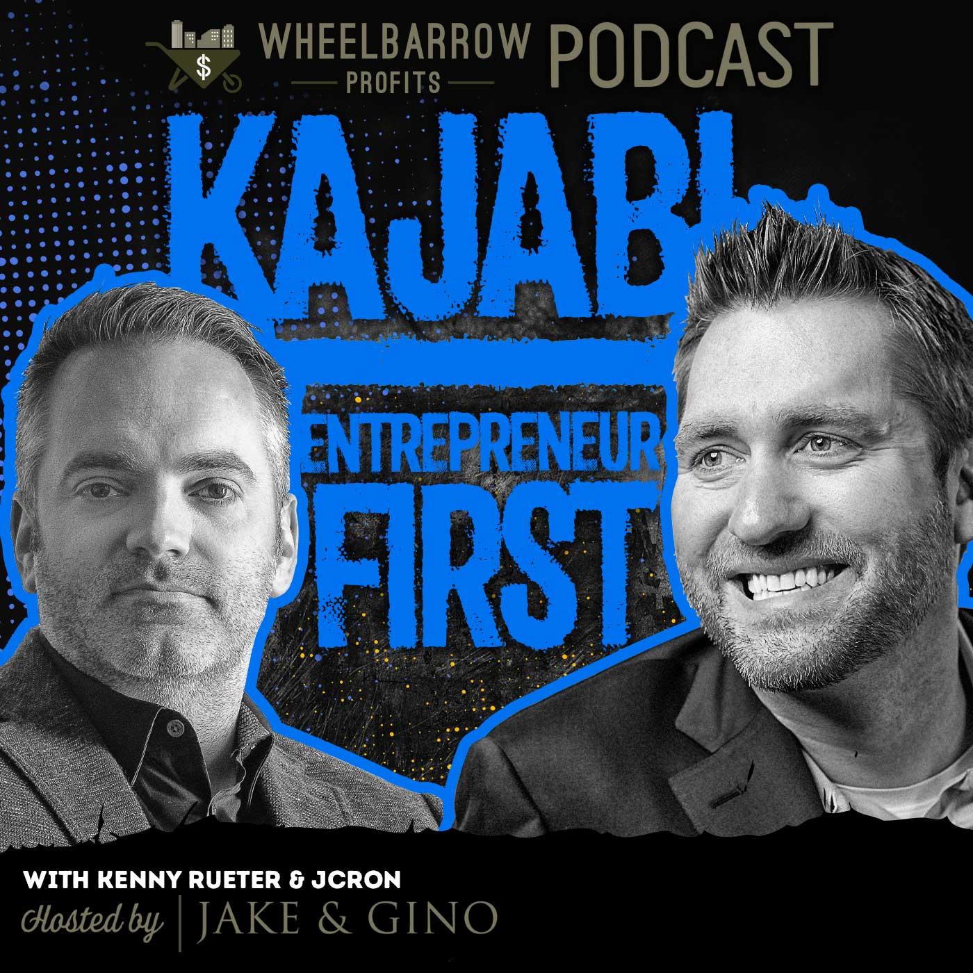 WBP - Kajabi is Entrepreneur First with Kenny Rueter & JCron