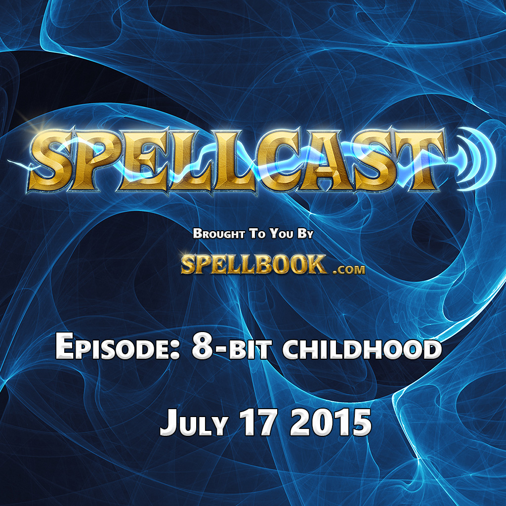 Spellcast Episode: 8-Bit Childhood