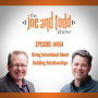 Artwork for 014. Being Intentional About Building Relationships - The Joe and Todd Show Podcast