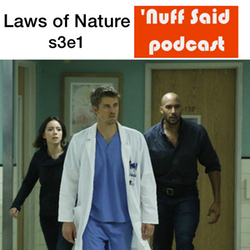 s3e1 Laws of Nature - 'Nuff Said: The Marvel Podcast