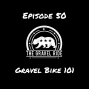 Artwork for Gravel Bike 101 (2020) - A conversation with Randall from Thesis Bike focused on finding the right gravel bike for you.
