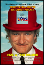 """#126 - """"Toys"""" (1992) with Rob Walker"""