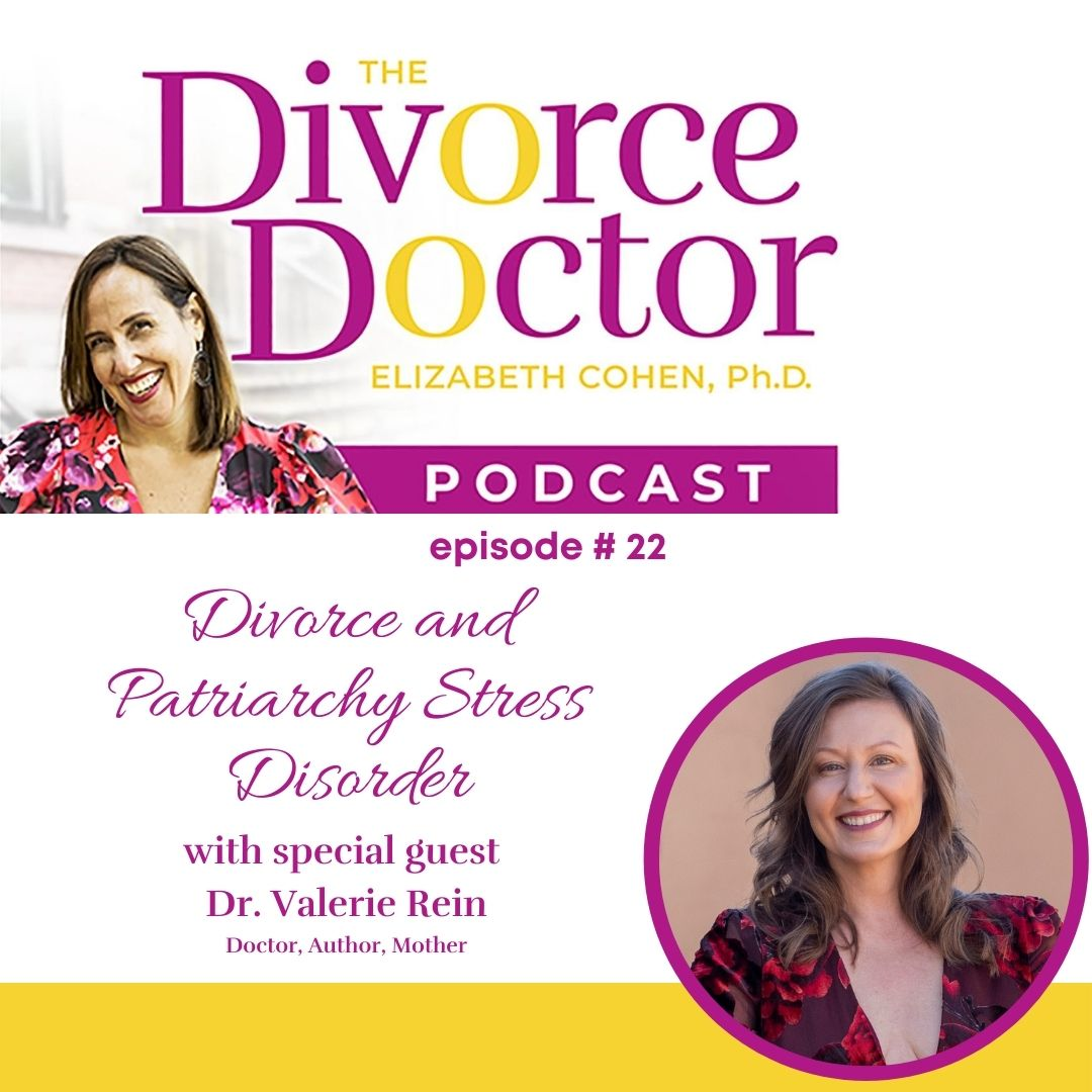 The Divorce Doctor - Episode 22: Divorce and Patriarchy Stress Disorder