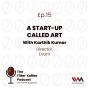 Artwork for Ep. 15: A Start-Up Called Art with Karthik Kumar