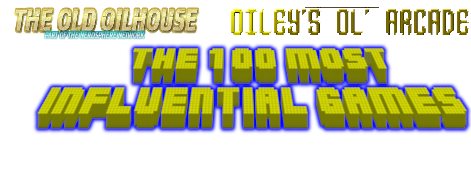 Oileys Ol Arcade Ep 21 - The 100 Most Influential Games Part 1