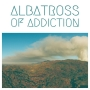 Artwork for Albatross Of Addiction