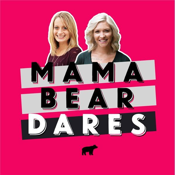 Mama Bear Dares show art