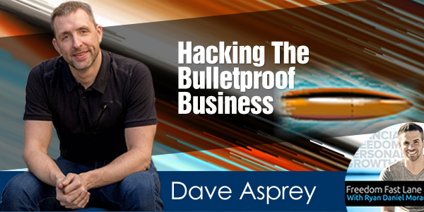 Dave Asprey: Hacking The Bulletproof Business