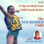 Artwork for TNC 035: 8 Tips to Help Your Child Snack Better