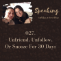 Artwork for 027. Unfriend, Unfollow, Or Snooze For 30 Days [ELECTION SEASON SERIES]