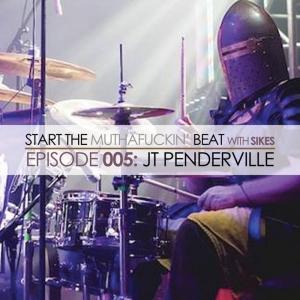 Start The Beat 005: JT PENDERVILLE