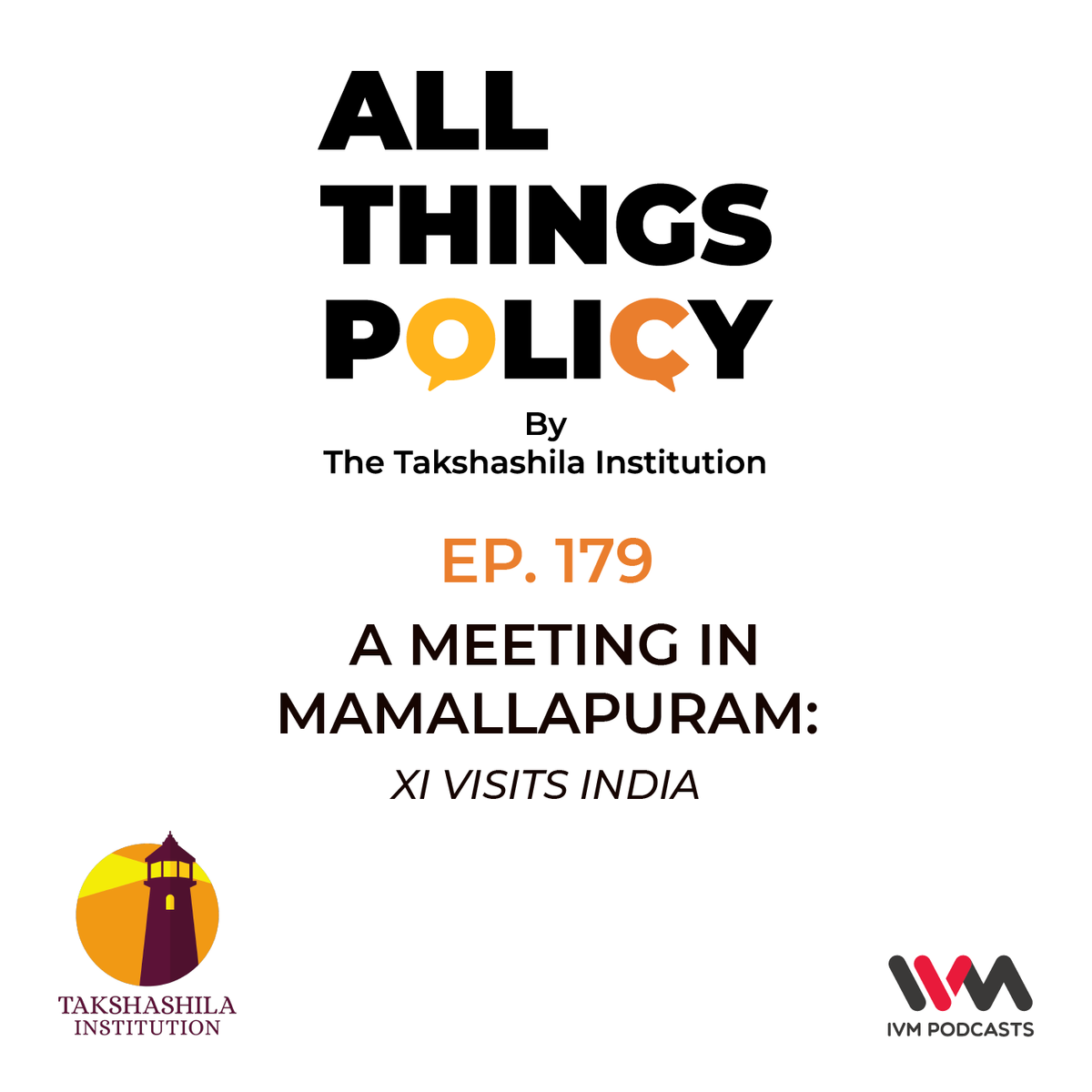 Ep. 179: A Meeting in Mamallapuram: Xi Visits India