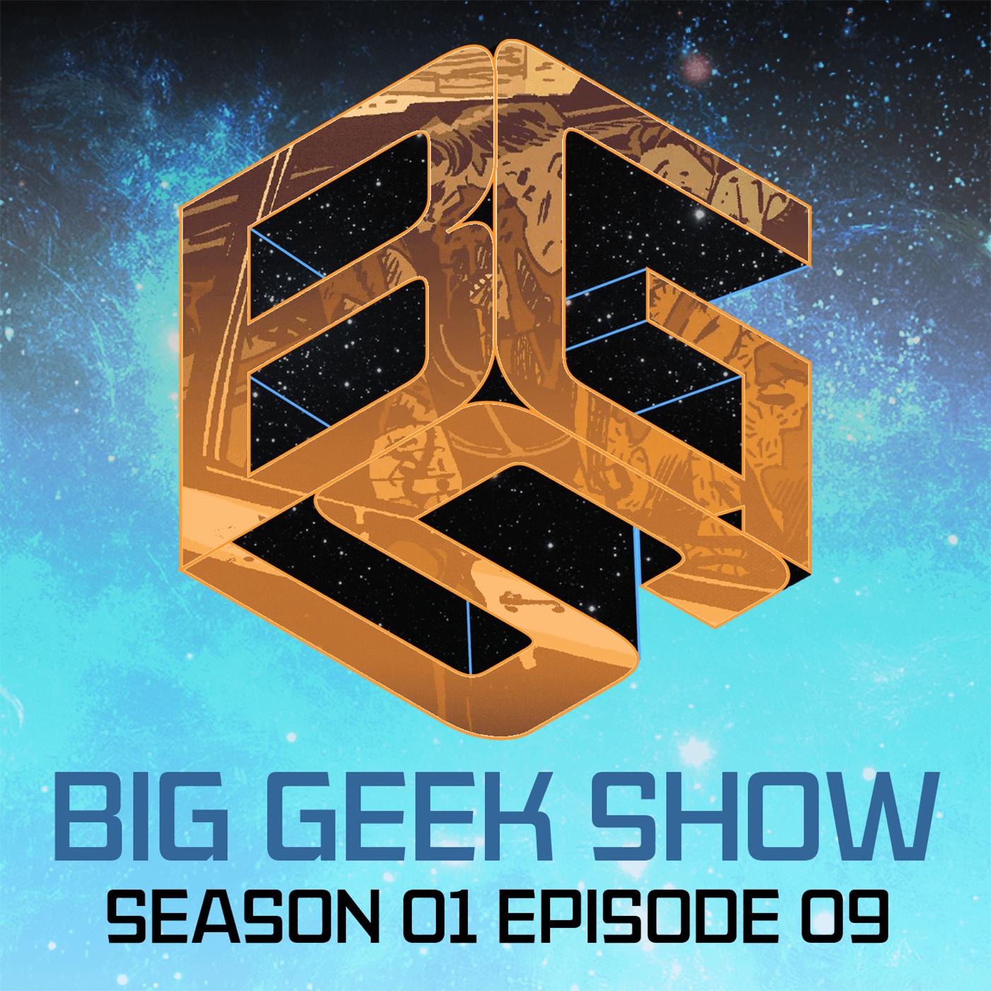Artwork for Big Geek Show S01E09
