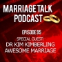 Artwork for Special Guest Dr Kim Kimberling - Ep 95