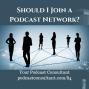 Artwork for Should I Join a Podcast Network?