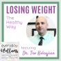 Artwork for Ep. 54 Losing Weight The Healthy Way