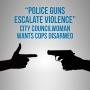 "Artwork for SOTG 878 - ""Police Guns Escalate Violence"" City Councilwoman wants Cops Disarmed"